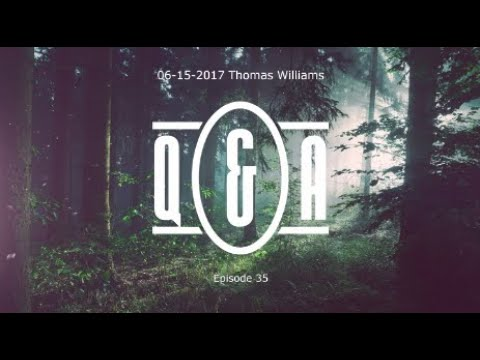 Q&A Eps 35 - With Thomas Williams
