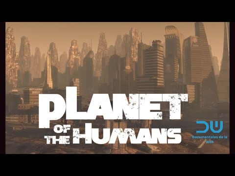 Planet of the Humans -  Full Documentary