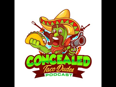 Episode 71 - Concealed Taco Dudes Podcast (audio only)