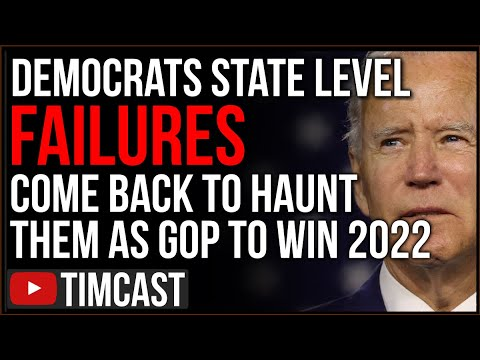 Democrat State Level FAILURES Come Back To Haunt Them As ALREADY Republicans Predicted To Win 2022