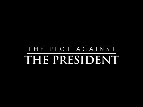 The Plot Against The President - Full Documentary [2020](1080p)