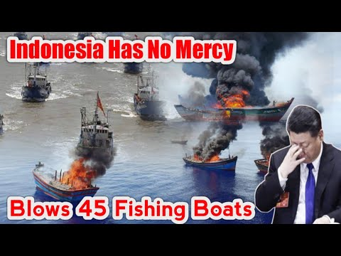 Indonesia has NO MERCY! Blows Up 45 Fishing Ships and Sinks Them ALL