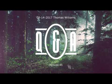 Q&A Eps 45 - with Thomas Williams