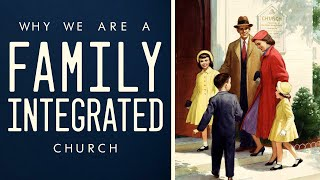 Why We are a Family Integrated Church | Pastor Roger Jimenez