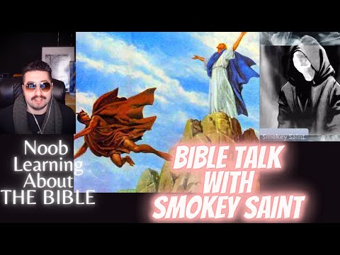 Bible Talk With Smokey Saint - Noob Learning About The Bible
