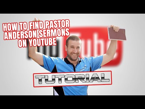 How to find Pastor Anderson sermons on YouTube (Tutorial)