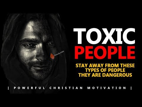 STAY AWAY FROM THESE TYPES OF PEOPLE | THEY ARE DANGEROUS | Powerful Motivational Video