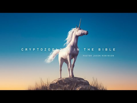 Cryptozoology in the Bible | Pastor Jason Robinson