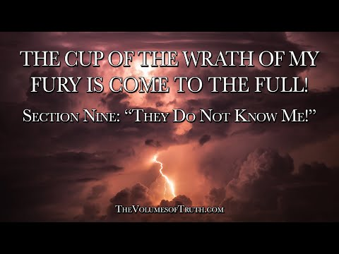 "Section 9: THEY DO NOT KNOW ME! - ""They refuse to return, nor will they walk in the Way of The Lord"""