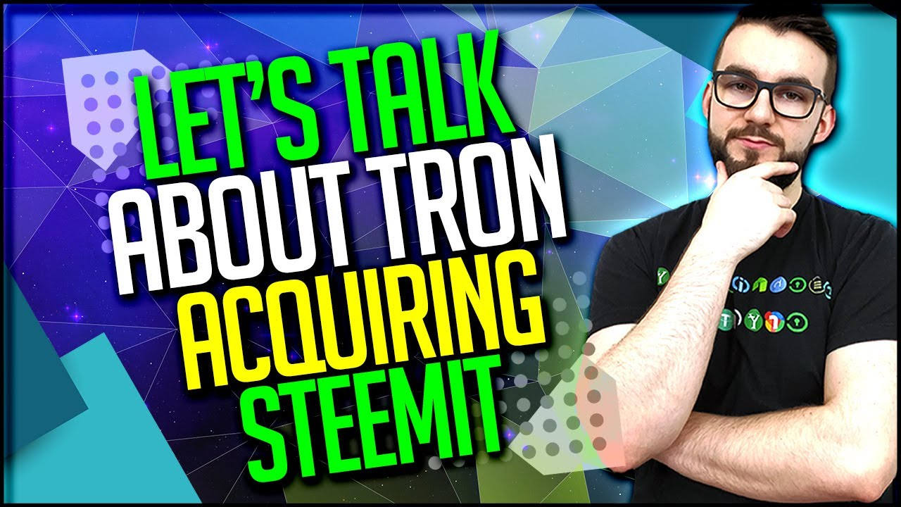 ▶️ Let's Talk About Tron Acquiring Steemit | EP#265