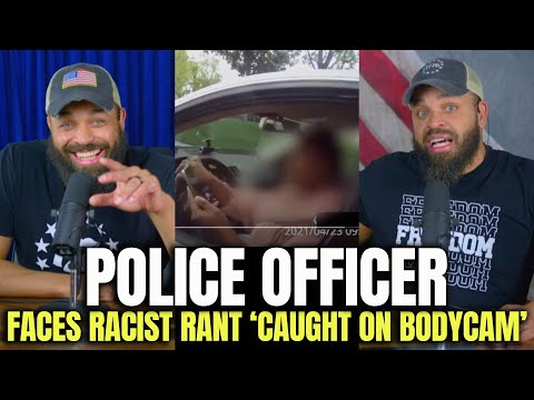 Police Officer Face Racist Rant 'Caught On Body Cam' [Conservative Twins mirror]