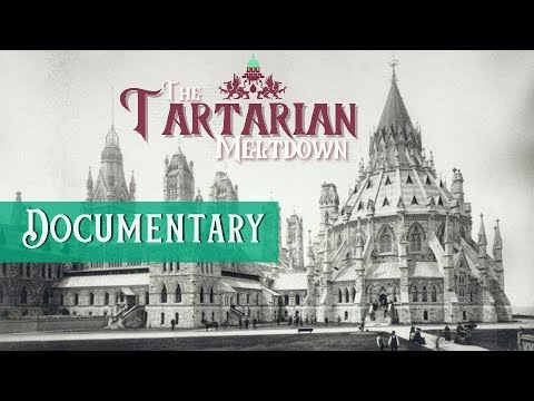 The Tartarian Meltdown Documentary: Number One
