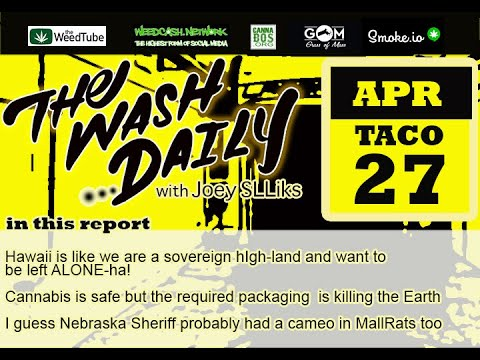 "THE WASH DAILY with Joey SLLiks CANNABIS NEWS REPORT Hawaii is like ""We'd like to be left ALONE-ha!"""