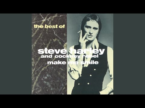 STEVE HARLEY & COCKNEY REBEL - MAKE ME SMILE