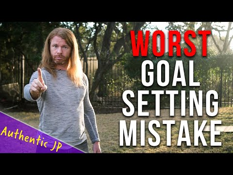 The WORST Mistake to Make When Setting Goals - Authentic JP [AwakenWithJP mirror]