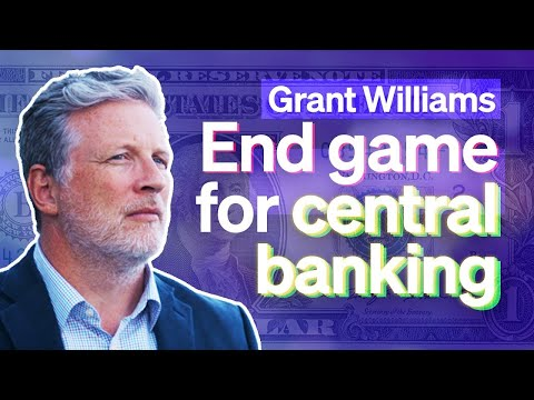 Grant Williams Reveals the End Game for Central Bank Money Printing