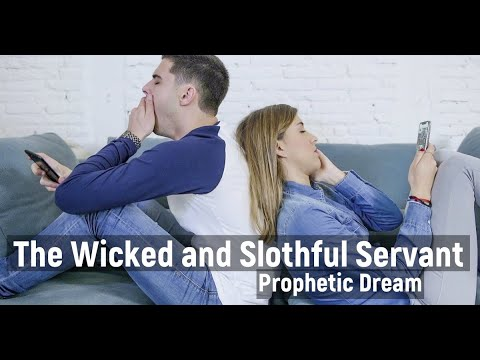 Prophetic Dream The Wicked and Slothful Servant