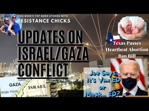 Joe Says: It's Vax ED or Mask... ED? TX Passes Heartbeat Bill! Updates on Israeli/Gaza 5/14/21