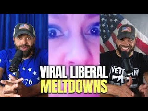 Viral Liberal Meltdowns