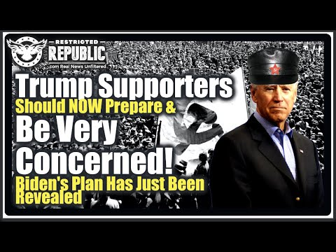 Trump Supporters Should NOW Prepare & Be VERY Concerned…Biden's Plan Has Just Been Revealed...