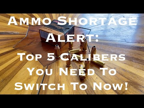 Ammo Shortage Alert : Top 5 Calibers You Need To Switch To Now!