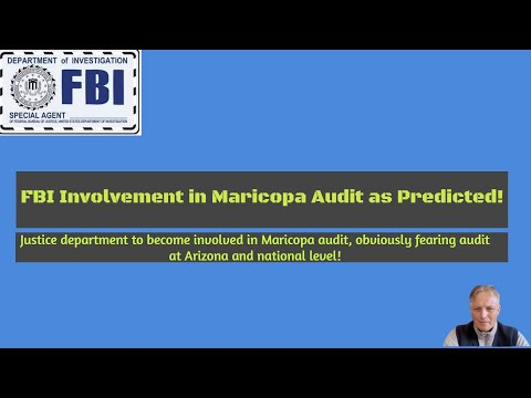 FBI Involvement in Maricopa election Audit as Predicted!