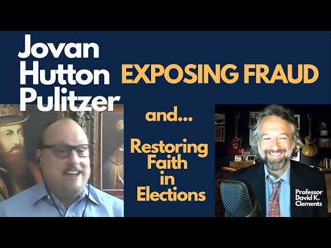 Jovan Hutton Pulitzer - EXPOSING FRAUD and Restoring FAITH in Elections