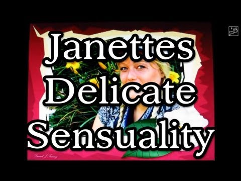 Janettes Delicate Sensuality (slideshow)