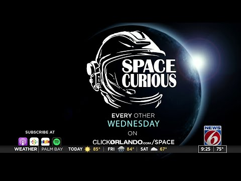 Introducing Space Curious, a new podcast by WKMG News 6