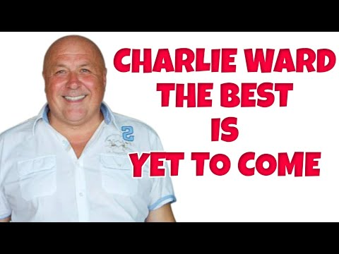 THE BEST IS YET TO COME BY CHARLIE WARD  PLEASE DON'T PANIC HEAD OVER TO CHARLIES WEBSITE LINK BELOW