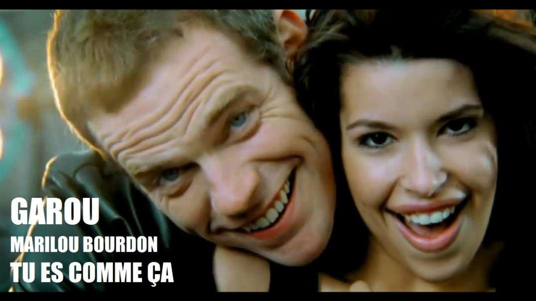 GAROU & MARILOU BOURDON - TU ES COMME ÇA (You Are Like That)