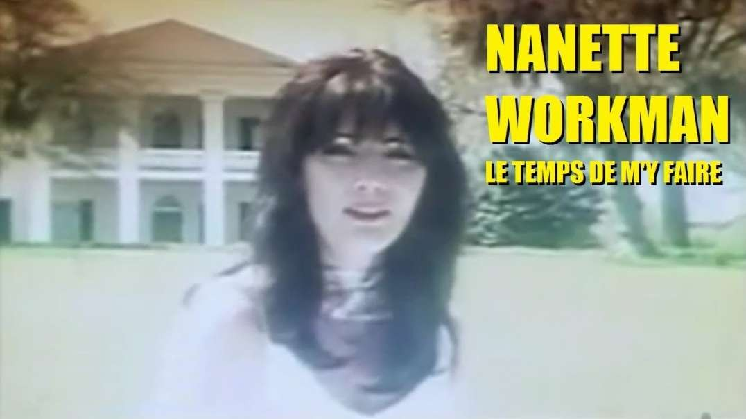 Nanette Workman - Le Temps De M'y Faire