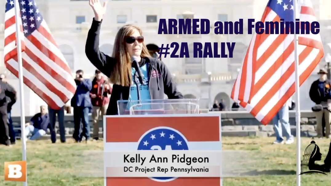 ARMED and Feminine - #2A Rally at the Capitol
