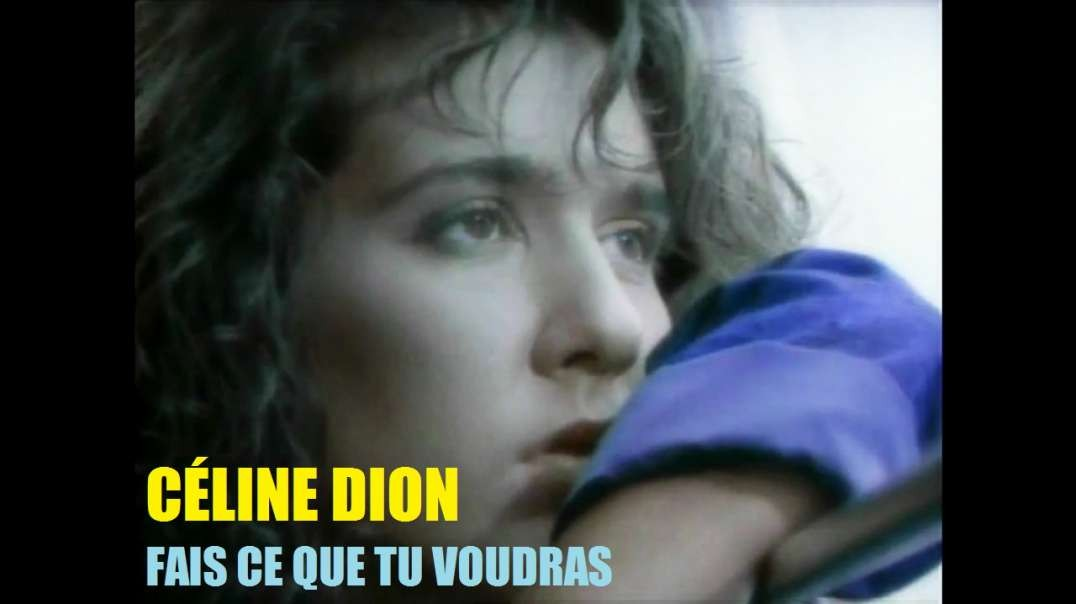CÉLINE DION - FAIS CE QUE TU VOUDRAS (Do What You Will)