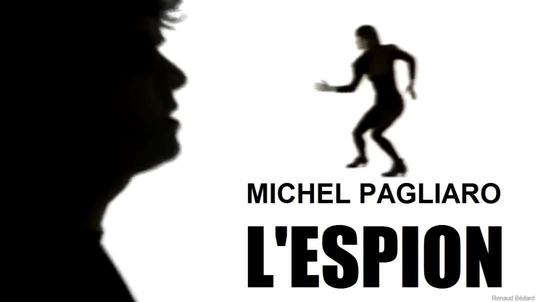 MICHEL PAGLIARO - L'ESPION (THE SPY) 1988