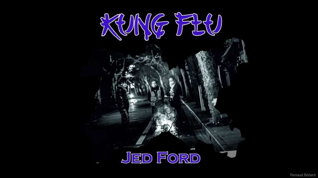 JED FORD - KUNG FLU SONG