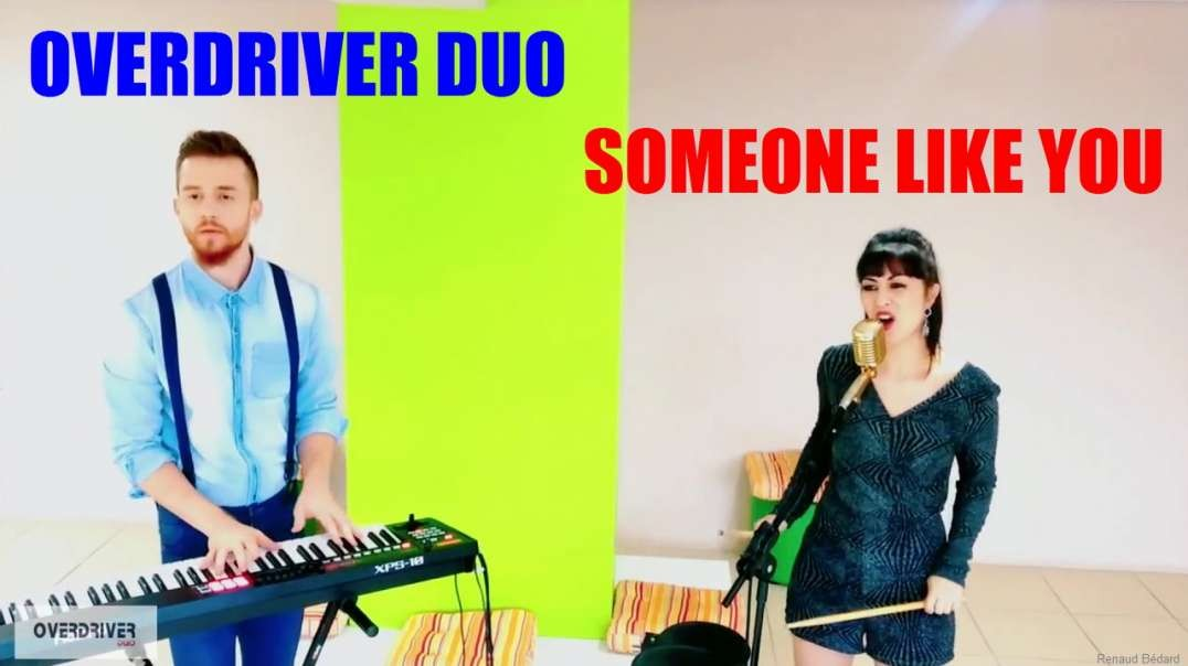 OVERDRIVER DUO - SOMEONE LIKE YOU (COVER)
