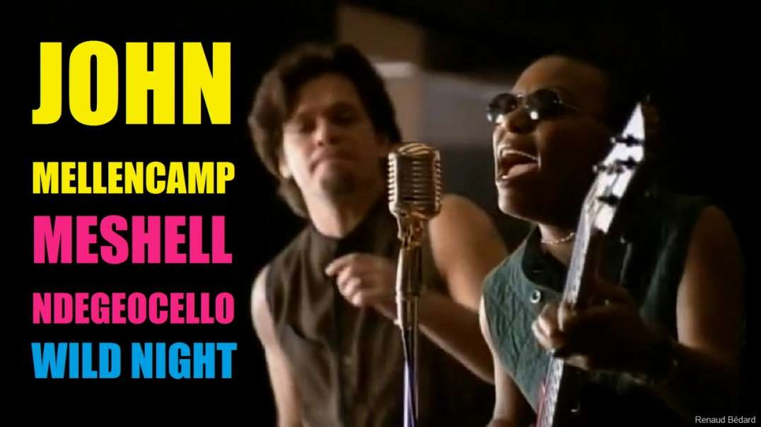 John Mellencamp Meshell Ndegeocello Wild Night