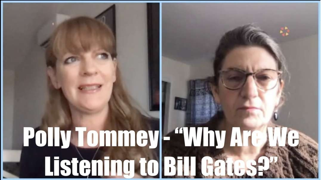 "Polly Tommey - ""Why Are We Listening to Bill Gates?"" (COVID PSYOP)"
