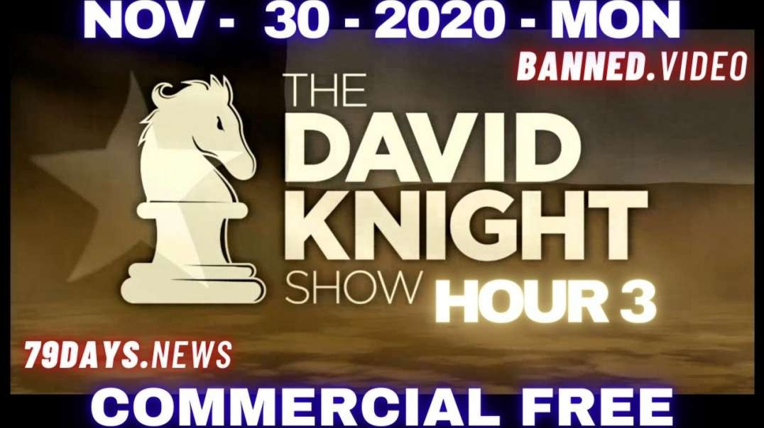#DavidKnightShow HR3: MSM Using COVID-Hysteria To Distract From Election Theft!