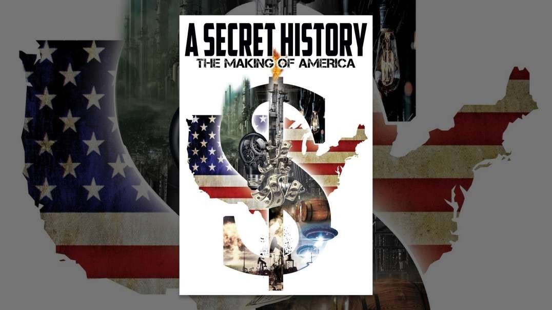 A SECRET HISTORY:  THE MAKING OF AMERICA [2014] (DOCUMENTARY VIDEO)