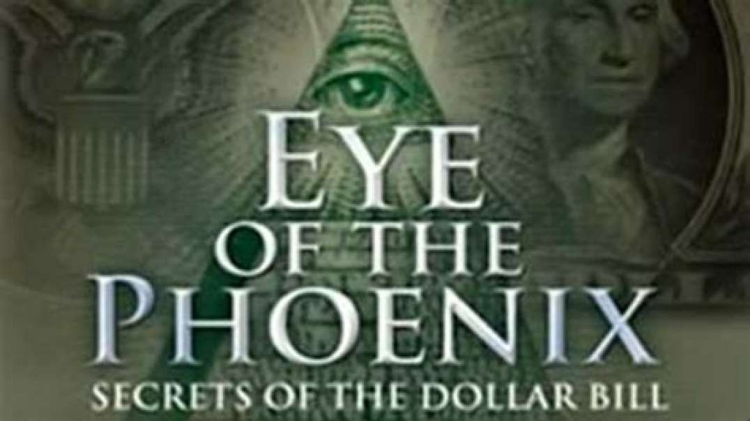 EYE OF THE PHOENIX:  SECRETS OF THE DOLLAR BILL [2009] - ARF (DOCUMENTARY VIDEO)