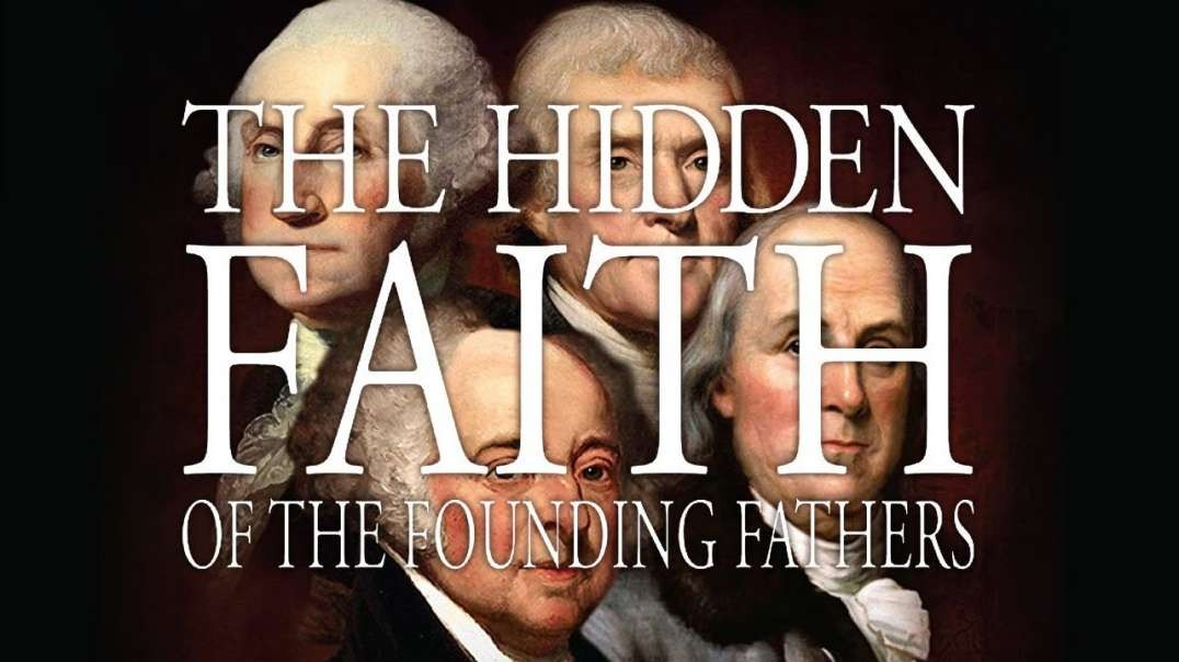 THE HIDDEN FAITH OF THE FOUNDING FATHERS [2010] - CHRISTIAN J. PINTO (DOCUMENTARY VIDEO)