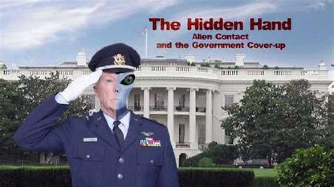 THE HIDDEN HAND:  ALIEN CONTACT AND THE GOVERNMENT COVER-UP [2013] (DOCUMENTARY VIDEO)