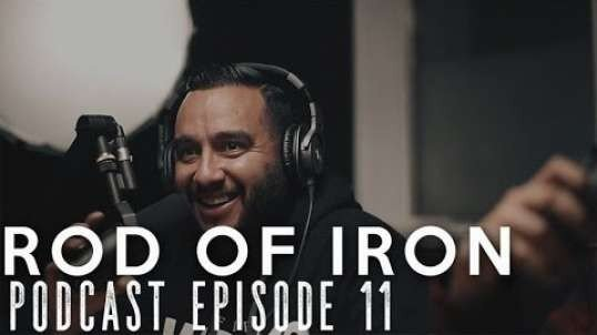 ROD OF IRON Podcast Episode 11: ASMR | The Great Reset | Getting lost at sea