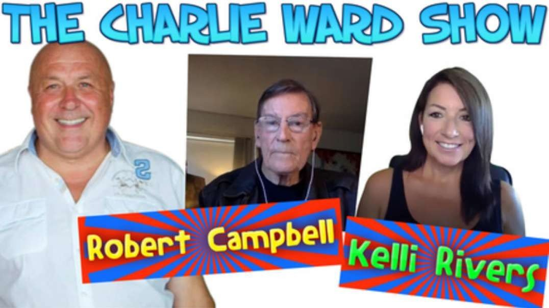 KELLI RIVERS * ROBERT CAMPBELL DISCUSS WITH CHARLIE NESARA / GESARA ,TRUMP GOVERMENT STEP DOWN