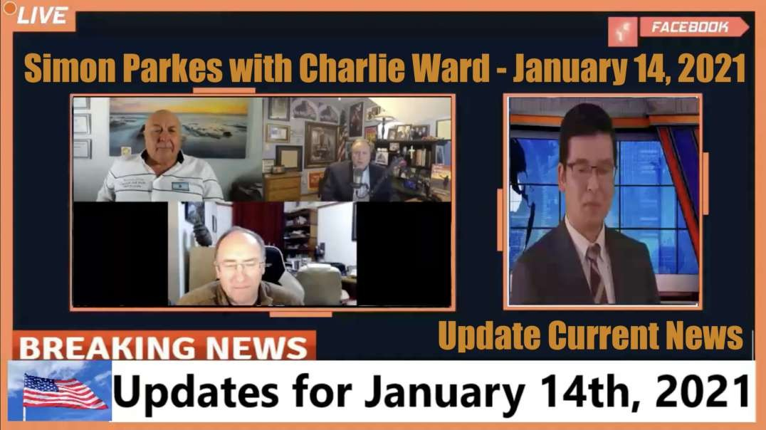 Simon Parkes with Charlie Ward - January 14, 2021 - Update Current News [MIRROR]