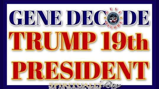 GENE DECODE, TRUMP The 19th PRESIDENT of the United States FOR America! 'Criminal Division Indictment'. HOLD the LINE! Sacred 7, Biden Gets Inaugurated & Arrested, Insurrection Act,