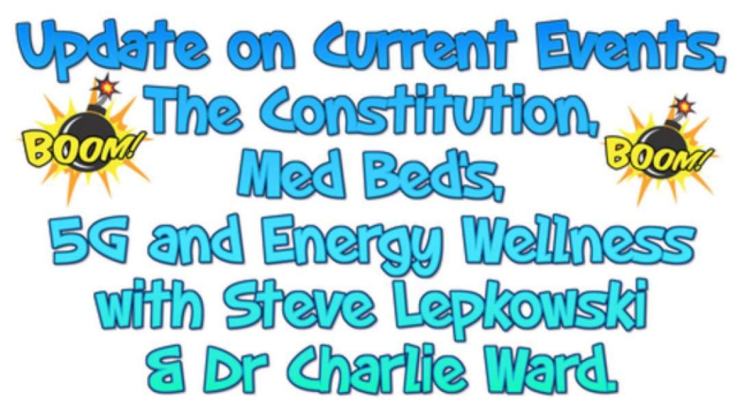 UPDATE ON CURRENT EVENTS, THE CONSTITUTION, MED BED'S, 5G AND ENERGY WELLNESS...