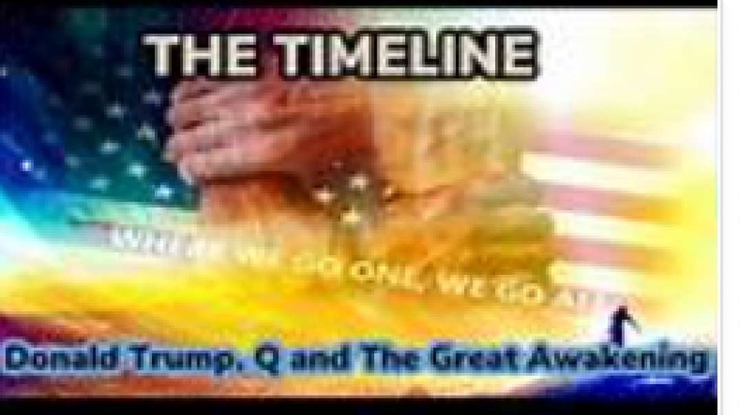 THE TIMELINE - Donald Trump, Q and The Great Awakening